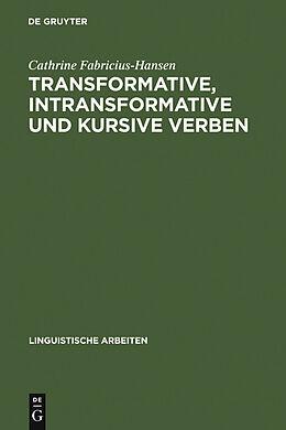E-Book (pdf) Transformative, intransformative und kursive Verben von Cathrine Fabricius-Hansen