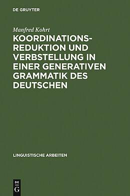 E-Book (pdf) Koordinationsreduktion und Verbstellung in einer generativen Grammatik des Deutschen von Manfred Kohrt
