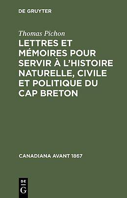 eBook (pdf) Lettres et mémoires pour servir à lhistoire naturelle, civile et politique du Cap Breton de Thomas Pichon