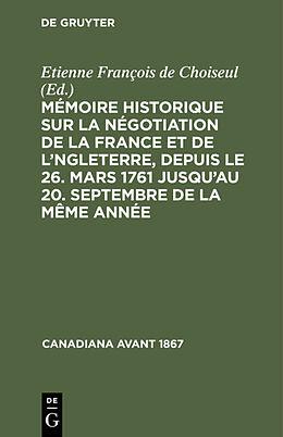 eBook (pdf) Mémoire historique sur la négotiation de la France et de l'Angleterre, depuis le 26. mars 1761 jusqu'au 20. septembre de la même année de