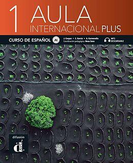 Kartonierter Einband Aula internacional Plus - Libro del alumno. Vol.1 von Jaime Corpas, Eva Garcia, Augustín Garmenida