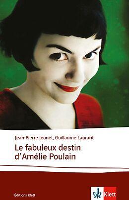 Geheftet Le fabuleux destin d'Amélie Poulain von Jean-Pierre Jeunet, Guillaume Laurant