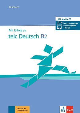 Kartonierter Einband Mit Erfolg zu telc Deutsch B2 / Testbuch + CD + online von