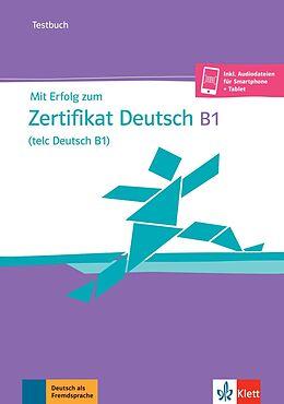 Kartonierter Einband Mit Erfolg zum Zertifikat Deutsch (telc Deutsch B1) von Hubert Eichheim, Günther Storch