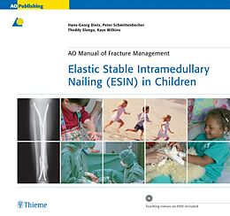 Fester Einband Elastic Stable Intramedullary Nailing (ESIN) in Children von Hans-Georg Dietz, Peter P Schmittenbecher, Theddy Slongo