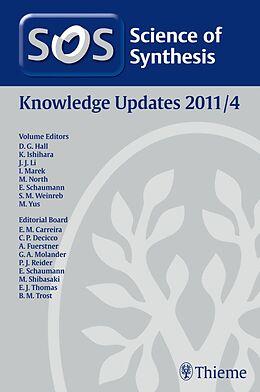 E-Book (pdf) Science of Synthesis Knowledge Updates 2011 Vol. 4 von Matthew Allen, Xiao-Ming Feng, Alois Fürstner