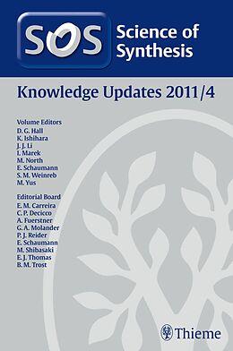 E-Book (epub) Science of Synthesis Knowledge Updates 2011 Vol. 4 von Matthew Allen, Xiao-Ming Feng, Alois Fürstner
