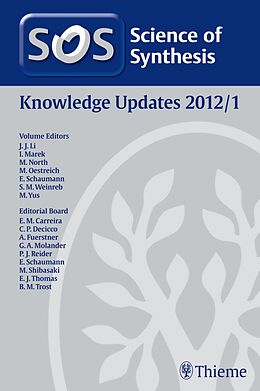 E-Book (pdf) Science of Synthesis Knowledge Updates 2012 Vol. 1 von Philippe Bertus, F. Foubelo Garcia, Alois Fürstner