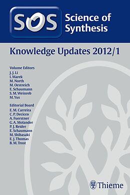 E-Book (epub) Science of Synthesis Knowledge Updates 2012 Vol. 1 von Philippe Bertus, F. Foubelo Garcia, Alois Fürstner