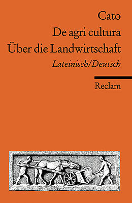 De agri cultura / Über die Landwirtschaft [Version allemande]