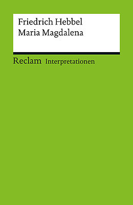 E-Book (pdf) Interpretation. Friedrich Hebbel: Maria Magdalena von Günter Häntzschel