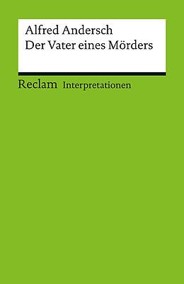 E-Book (pdf) Interpretation. Alfred Andersch: Der Vater eines Mörders von Gunter E. Grimm