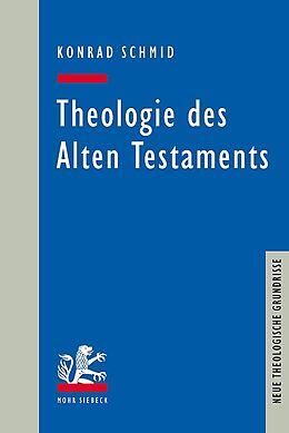 Kartonierter Einband Theologie des Alten Testaments von Konrad Schmid