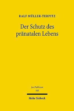 E-Book (pdf) Der Schutz des pränatalen Lebens von Ralf Müller-Terpitz
