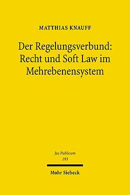 E-Book (pdf) Der Regelungsverbund: Recht und Soft Law im Mehrebenensystem von Matthias Knauff