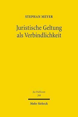 E-Book (pdf) Juristische Geltung als Verbindlichkeit von Stephan Meyer