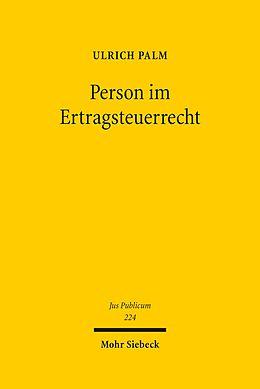 E-Book (pdf) Person im Ertragsteuerrecht von Ulrich Palm