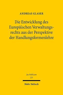 E-Book (pdf) Die Entwicklung des Europäischen Verwaltungsrechts aus der Perspektive der Handlungsformenlehre von Andreas Glaser