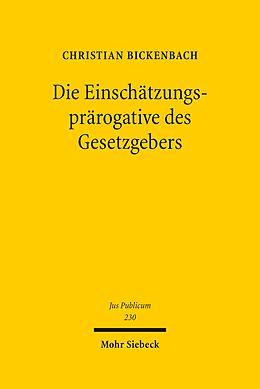 E-Book (pdf) Die Einschätzungsprärogative des Gesetzgebers von Christian Bickenbach