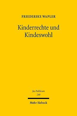 E-Book (pdf) Kinderrechte und Kindeswohl von Friederike Wapler