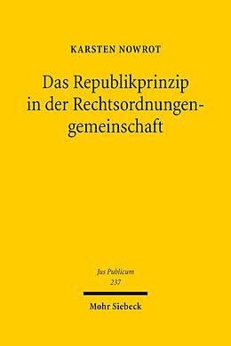 E-Book (pdf) Das Republikprinzip in der Rechtsordnungengemeinschaft von Karsten Nowrot