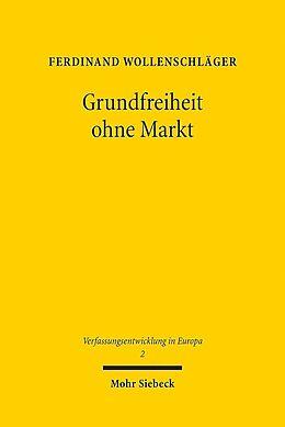 Kartonierter Einband Grundfreiheit ohne Markt von Ferdinand Wollenschläger