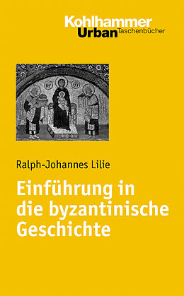E-Book (pdf) Einführung in die byzantinische Geschichte von Ralph-Johannes Lilie