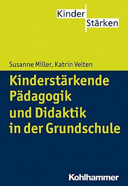 E-Book (pdf) Kinderstärkende Pädagogik in der Grundschule von Susanne Miller, Katrin Velten