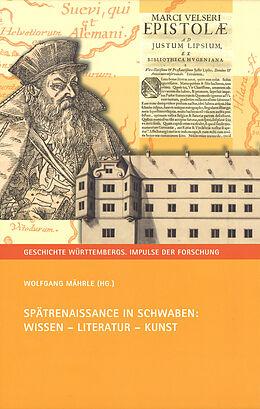 Fester Einband Spätrenaissance in Schwaben: Wissen - Literatur - Kunst von