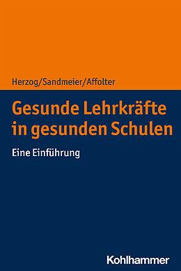 E-Book (pdf) Gesunde Lehrkräfte in gesunden Schulen von Silvio Herzog, Antia Sandmeier, Benita Affolter