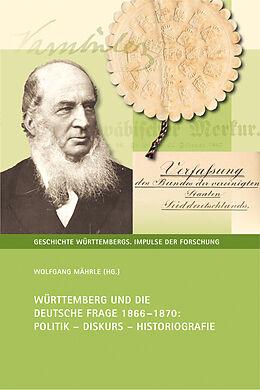 Fester Einband Württemberg und die Deutsche Frage 1866-1870 von