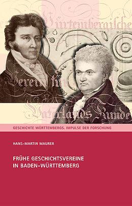 Fester Einband Frühe Geschichtsvereine in Baden-Württemberg von Hans-Martin Maurer