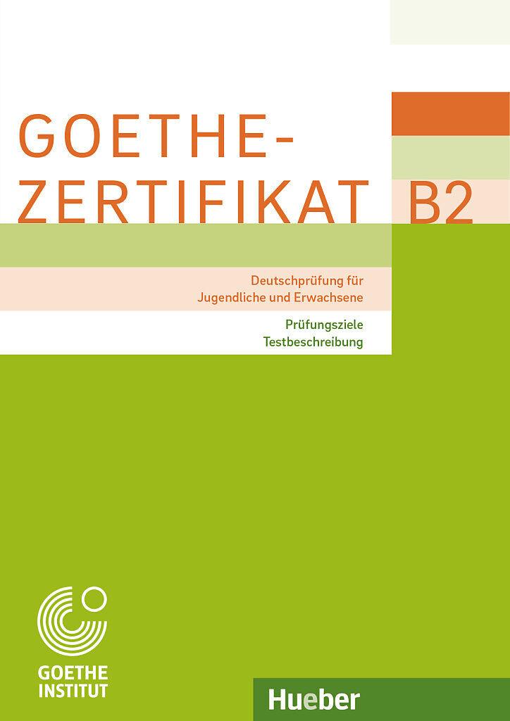 Goethe Zertifikat B2 Prüfungsziele Testbeschreibung Buch