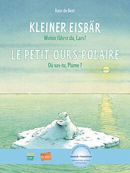 Kleiner Eisbär - Wohin fährst du, Lars? Kinderbuch Deutsch-Französisch [Version allemande]