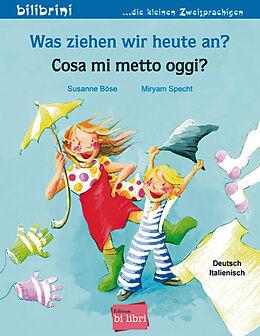 Was ziehen wir heute an? Kinderbuch Deutsch-Italienisch [Version allemande]