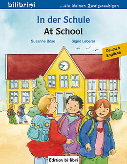 In der Schule. At School. Kinderbuch Deutsch-Englisch [Versione tedesca]
