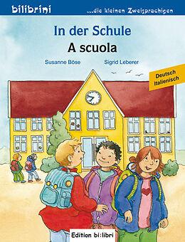 In der Schule. A scuola. Kinderbuch Deutsch-Italienisch [Version allemande]