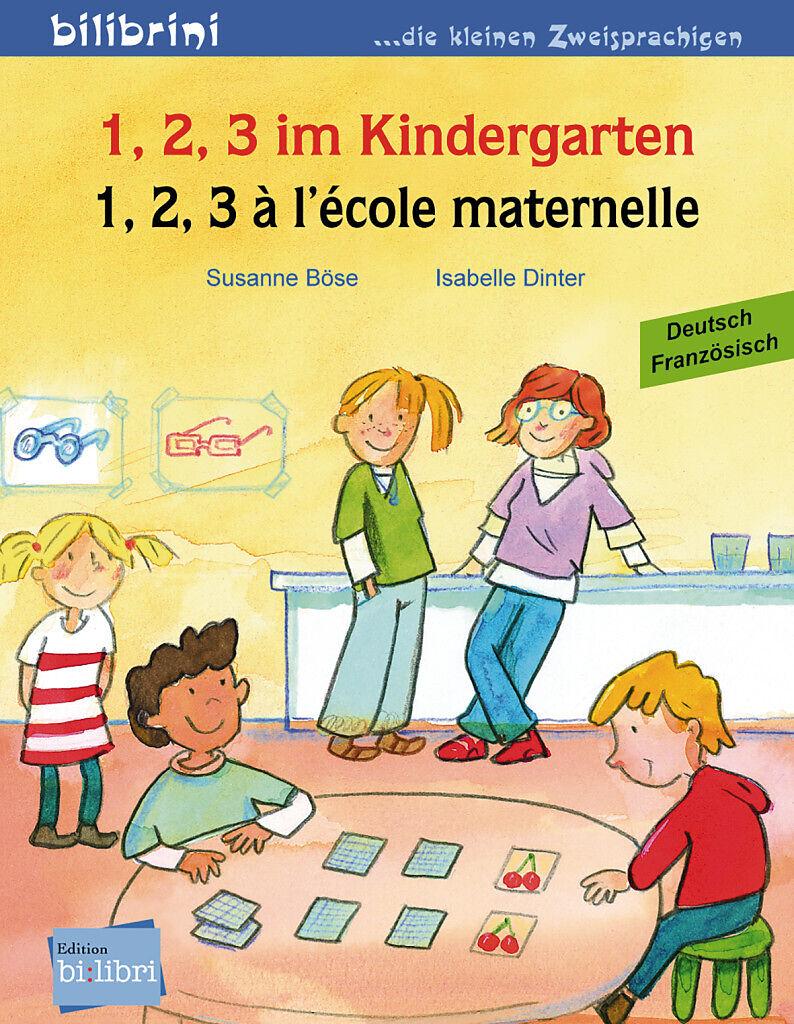 1, 2, 3 im Kindergarten. Kinderbuch Deutsch-Französisch [Versione tedesca]