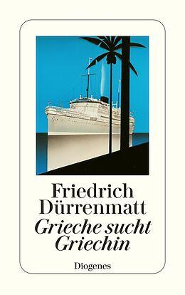Kartonierter Einband Grieche sucht Griechin von Friedrich Dürrenmatt