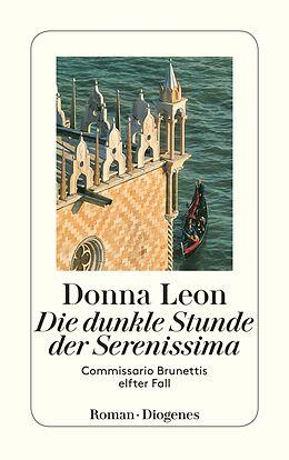 Kartonierter Einband Die dunkle Stunde der Serenissima von Donna Leon