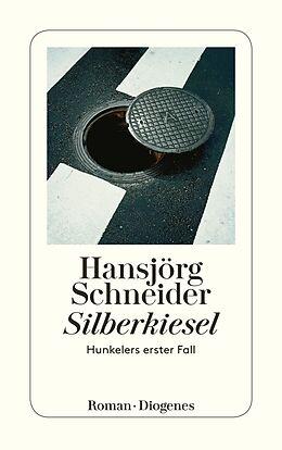 Kartonierter Einband Silberkiesel von Hansjörg Schneider