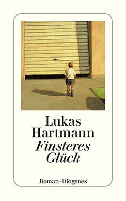 Kartonierter Einband Finsteres Glück von Lukas Hartmann