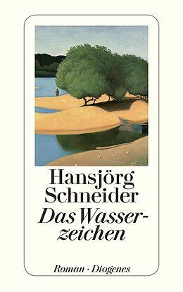 Kartonierter Einband Das Wasserzeichen von Hansjörg Schneider