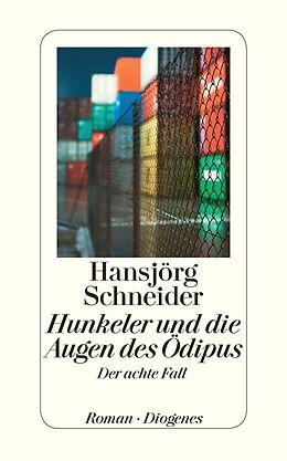 Kartonierter Einband Hunkeler und die Augen des Ödipus von Hansjörg Schneider