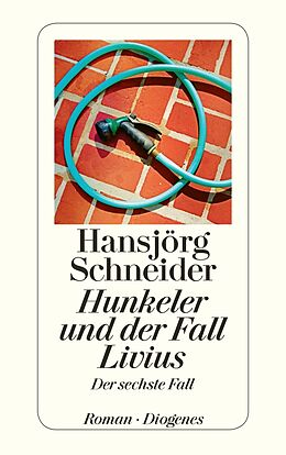 Kartonierter Einband Hunkeler und der Fall Livius von Hansjörg Schneider