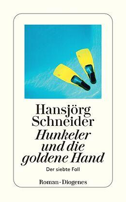 Kartonierter Einband Hunkeler und die goldene Hand von Hansjörg Schneider