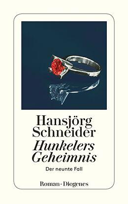 Kartonierter Einband Hunkelers Geheimnis von Hansjörg Schneider