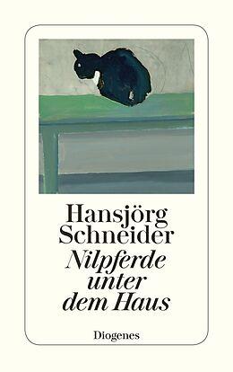 Kartonierter Einband Nilpferde unter dem Haus von Hansjörg Schneider
