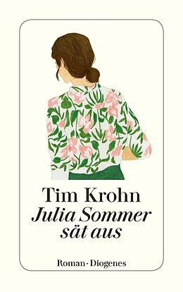 Kartonierter Einband Julia Sommer sät aus von Tim Krohn