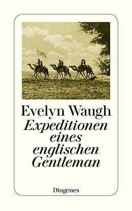 Kartonierter Einband Expeditionen eines englischen Gentleman von Evelyn Waugh